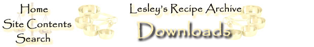 Downloads from Lesley's Recipe Archive