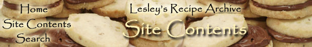 Lesley's Recipe Archive: Site Contents